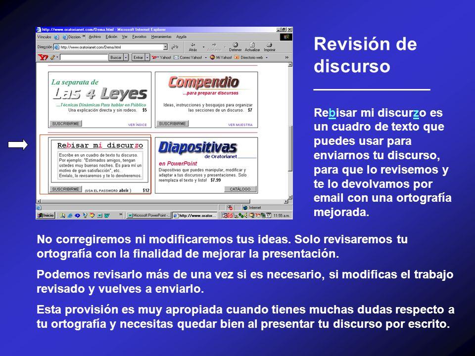 Revisión de discurso __________________ Rebisar mi discurzo es un cuadro de texto que puedes usar para enviarnos tu discurso, para que lo revisemos y