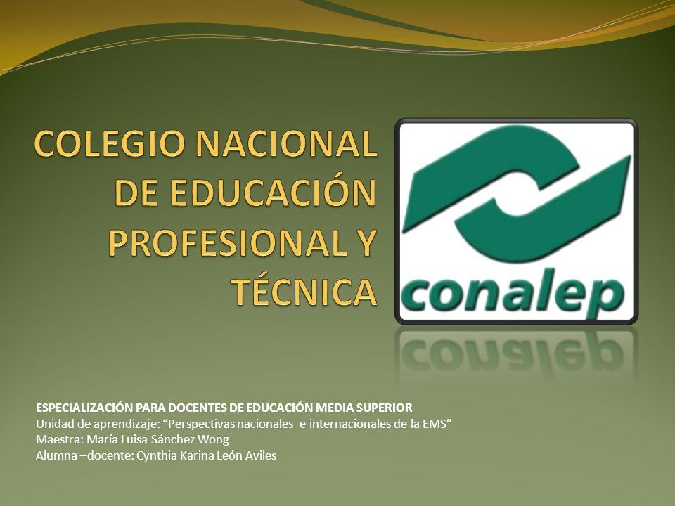 Colegio Nacional de Educación Profesional Técnica Institución educativa de nivel Medio Superior.