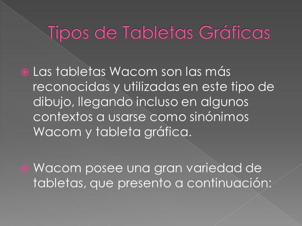 Las tabletas Wacom son las más reconocidas y utilizadas en este tipo de dibujo, llegando incluso en algunos contextos a usarse como sinónimos Wacom y tableta gráfica.