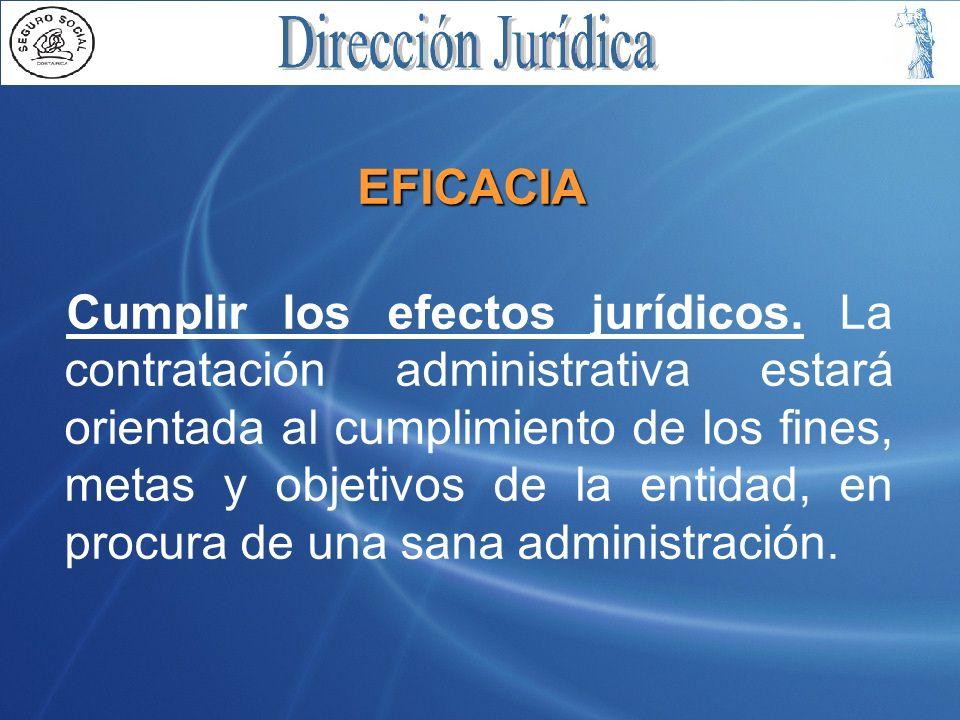 EFICACIA Cumplir los efectos jurídicos.