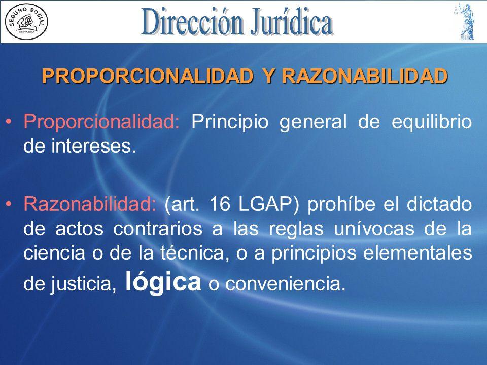 PROPORCIONALIDAD Y RAZONABILIDAD Proporcionalidad: Principio general de equilibrio de intereses.