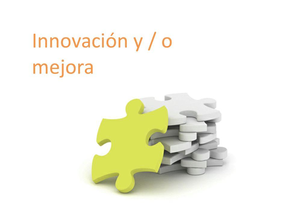 Innovación y / o mejora