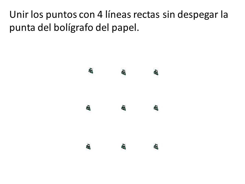 Unir los puntos con 4 líneas rectas sin despegar la punta del bolígrafo del papel.