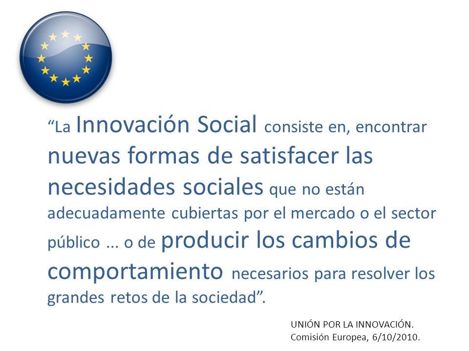 La Innovación Social consiste en, encontrar nuevas formas de satisfacer las necesidades sociales que no están adecuadamente cubiertas por el mercado o el sector público...