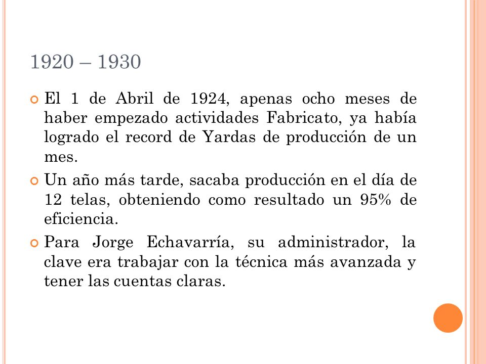 1920 – 1930 El 1 de Abril de 1924, apenas ocho meses de haber empezado actividades Fabricato, ya había logrado el record de Yardas de producción de un mes.