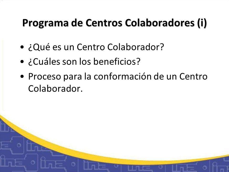 Programa de Centros Colaboradores (i) ¿Qué es un Centro Colaborador.