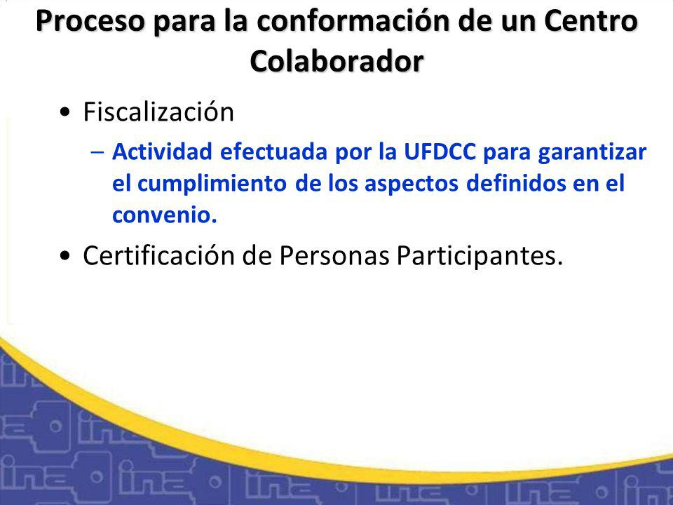 Proceso para la conformación de un Centro Colaborador Fiscalización –Actividad efectuada por la UFDCC para garantizar el cumplimiento de los aspectos definidos en el convenio.