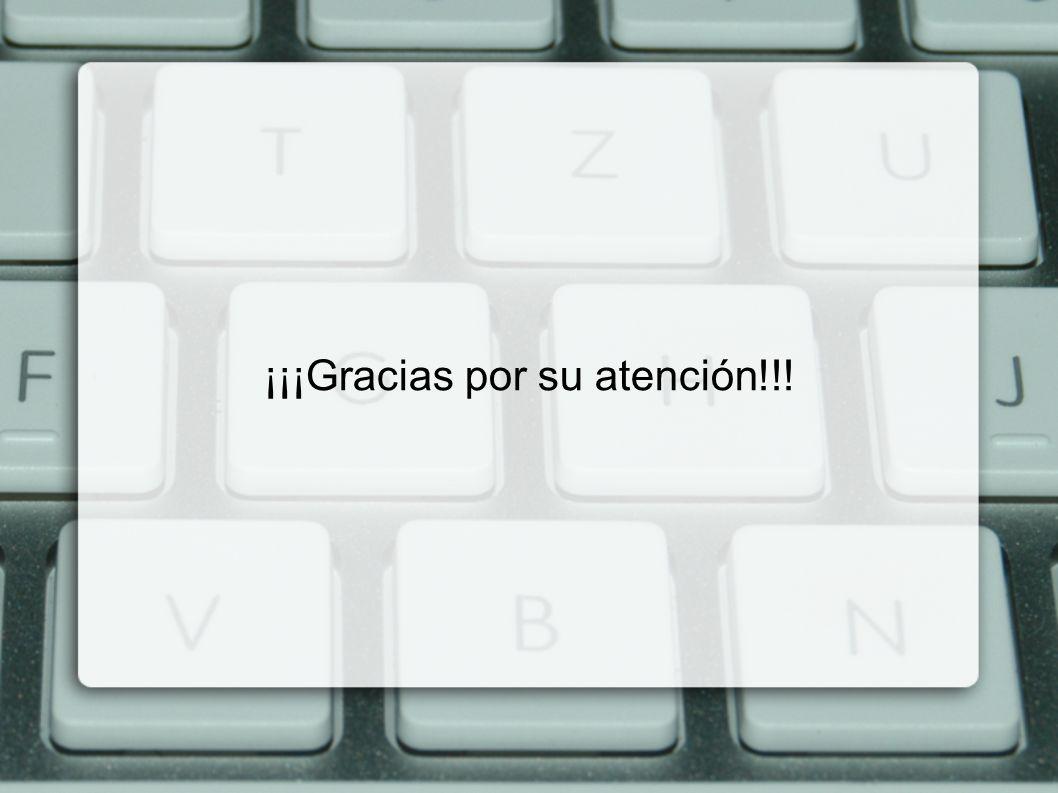 ¡¡¡Gracias por su atención!!!