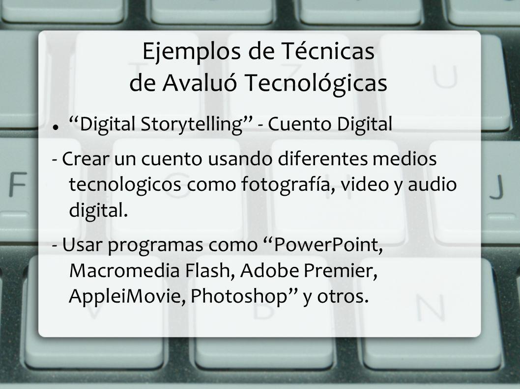 Ejemplos de Técnicas de Avaluó Tecnológicas Podcasting -Es un metodo de publicar audio digital en la red.