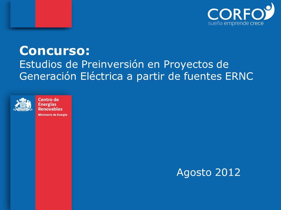 Concurso: Estudios de Preinversión en Proyectos de Generación Eléctrica a partir de fuentes ERNC Agosto 2012