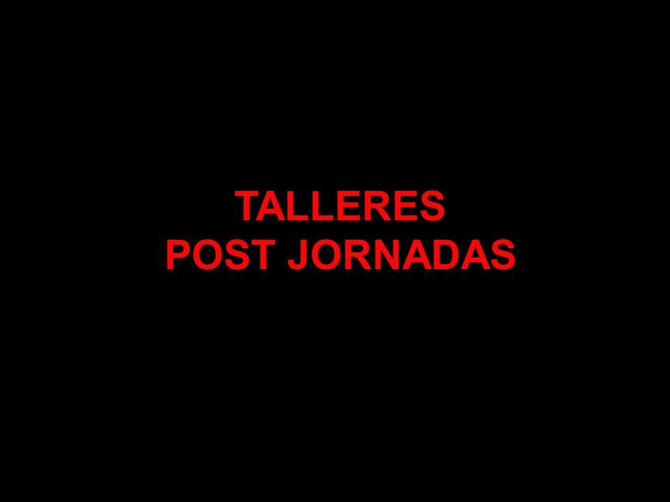 TALLERES POST JORNADAS