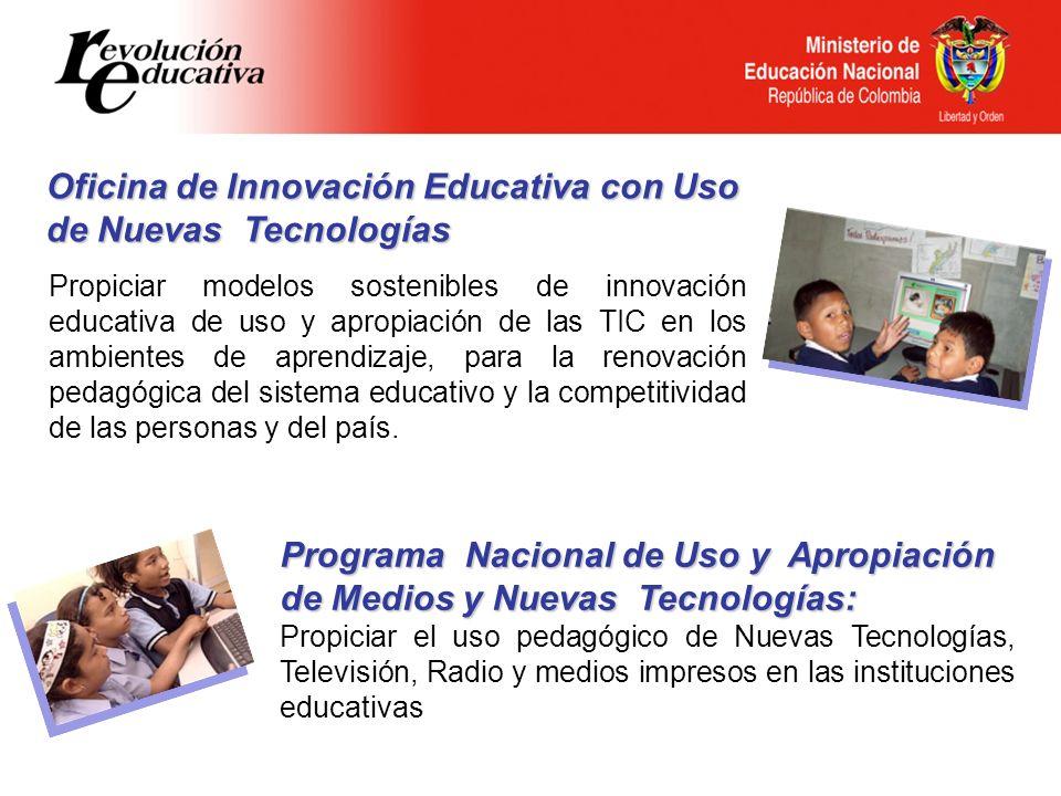 Propiciar modelos sostenibles de innovación educativa de uso y apropiación de las TIC en los ambientes de aprendizaje, para la renovación pedagógica d