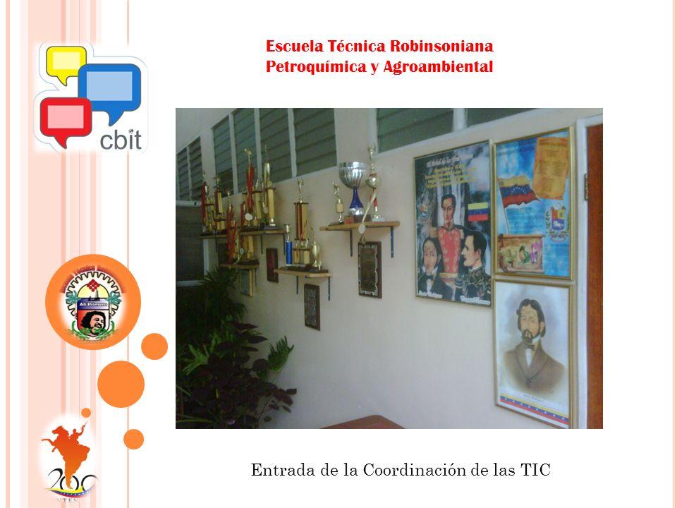 Escuela Técnica Robinsoniana Petroquímica y Agroambiental Entrada de la Coordinación de las TIC
