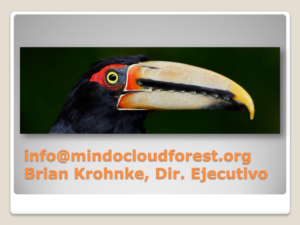 info@mindocloudforest.org Brian Krohnke, Dir. Ejecutivo