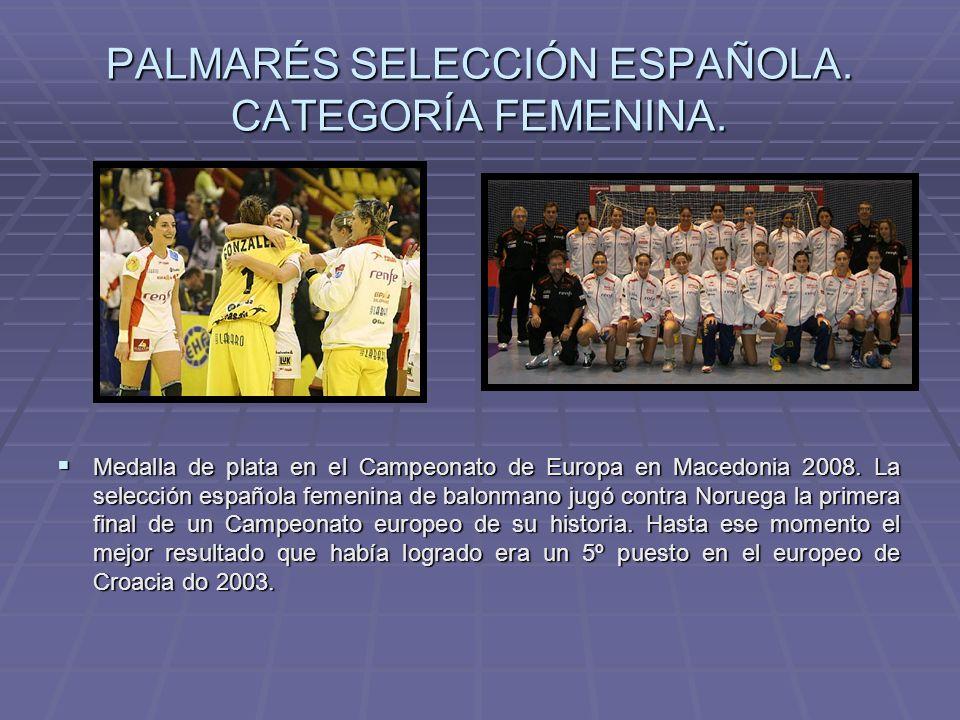 PALMARÉS SELECCIÓN ESPAÑOLA. CATEGORÍA FEMENINA. Medalla de plata en el Campeonato de Europa en Macedonia 2008. La selección española femenina de balo