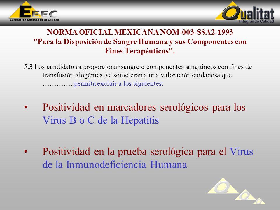 NORMA OFICIAL MEXICANA NOM-003-SSA2-1993 Para la Disposición de Sangre Humana y sus Componentes con Fines Terapéuticos .