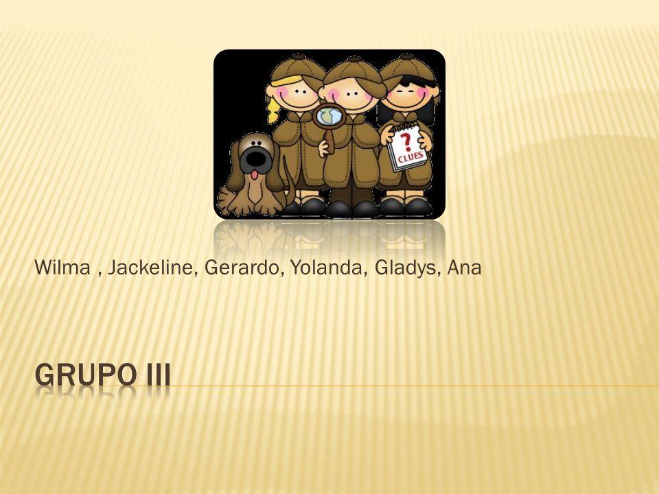 Wilma, Jackeline, Gerardo, Yolanda, Gladys, Ana