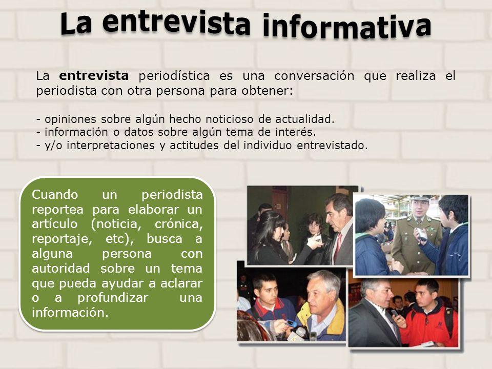 La entrevista periodística es una conversación que realiza el periodista con otra persona para obtener: - opiniones sobre algún hecho noticioso de actualidad.