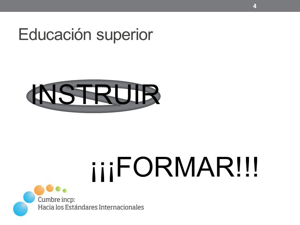 Educación superior 4 ¡¡¡FORMAR!!! INSTRUIR