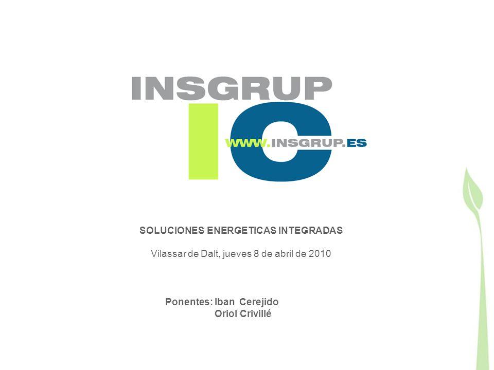 Jornada tècnica: La biomassa: Energia renovable per als hivernacles SOLUCIONES ENERGETICAS INTEGRADAS Vilassar de Dalt, jueves 8 de abril de 2010 Ponentes: Iban Cerejido Oriol Crivillé