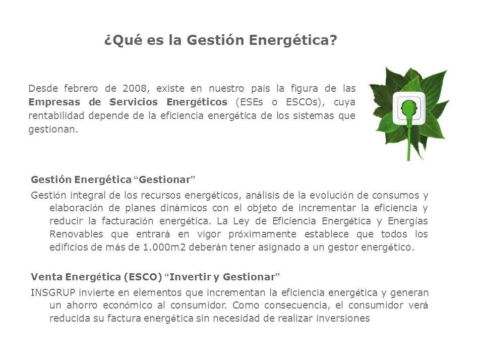 Actividad INSGRUP esta respaldada por una ESE que ofrece una soluci ó n integral eco- energ é tica para optimizar y reducir los costes derivados del uso de la energ í a.