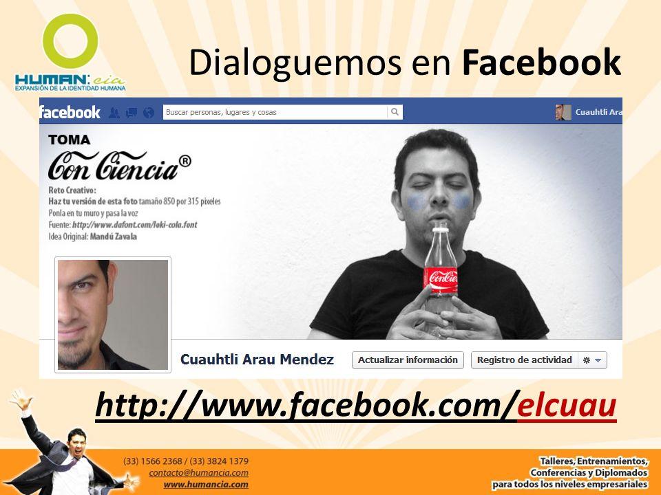Dialoguemos en Facebook http://www.facebook.com/elcuau
