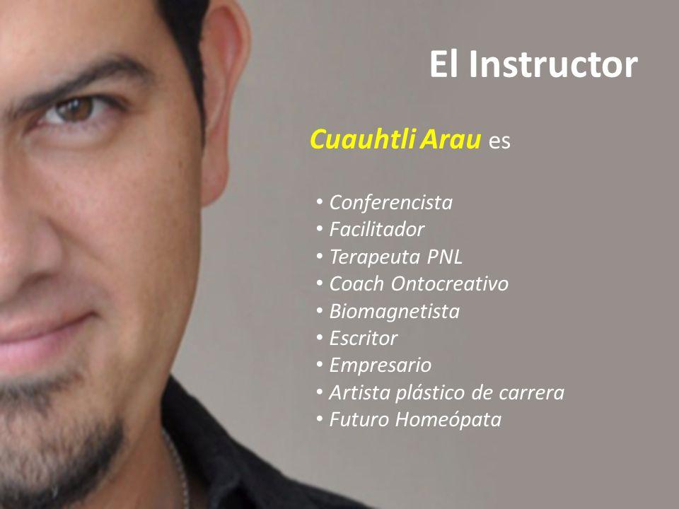 Cuauhtli Arau es Conferencista Facilitador Terapeuta PNL Coach Ontocreativo Biomagnetista Escritor Empresario Artista plástico de carrera Futuro Homeó