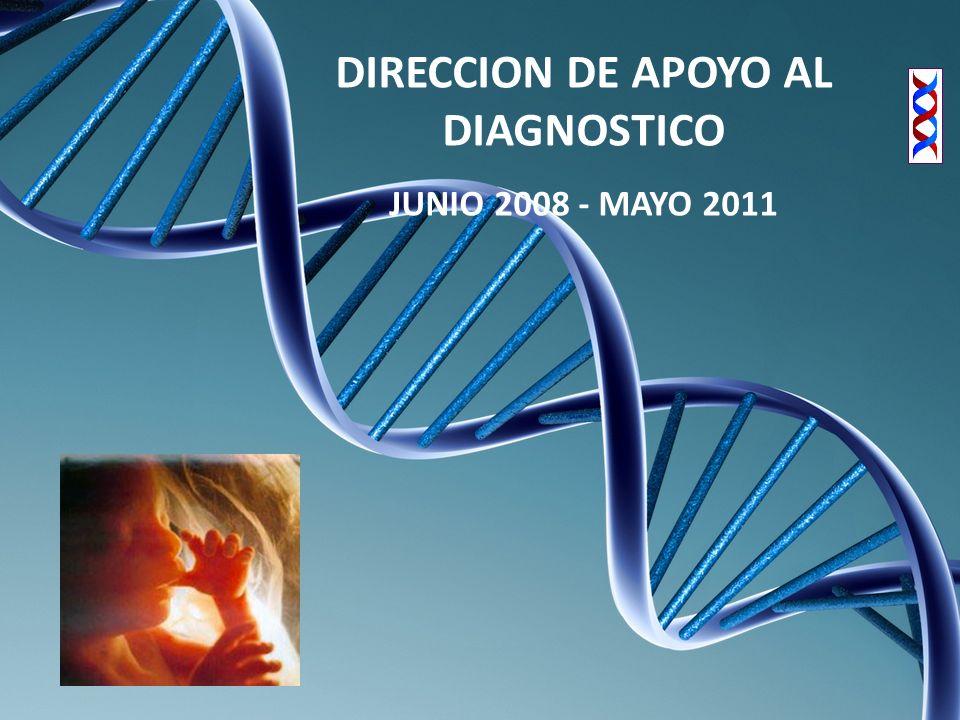 DIRECCION DE APOYO AL DIAGNOSTICO JUNIO 2008 - MAYO 2011
