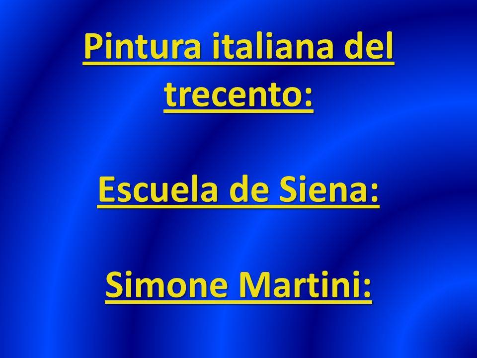 Pintura italiana del trecento: Escuela de Siena: Simone Martini: