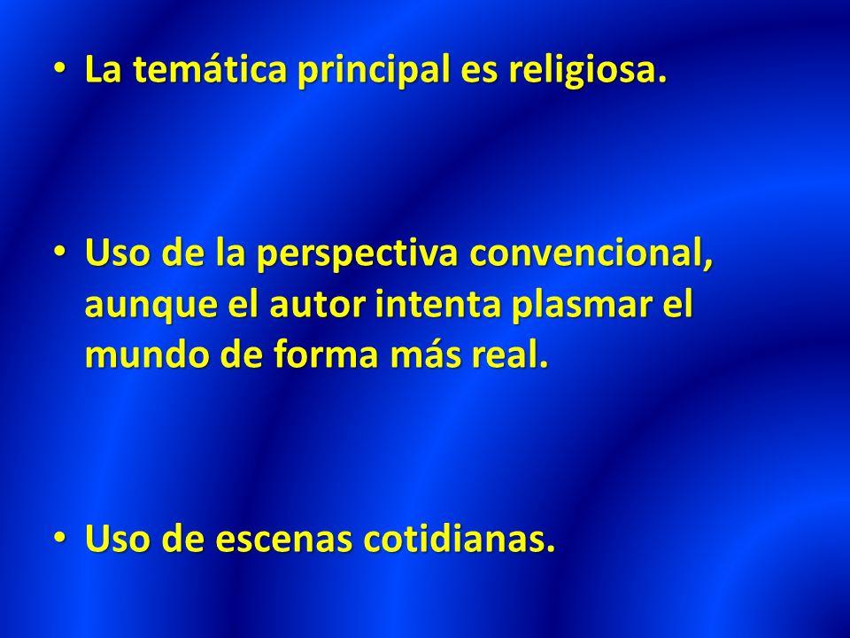La temática principal es religiosa.