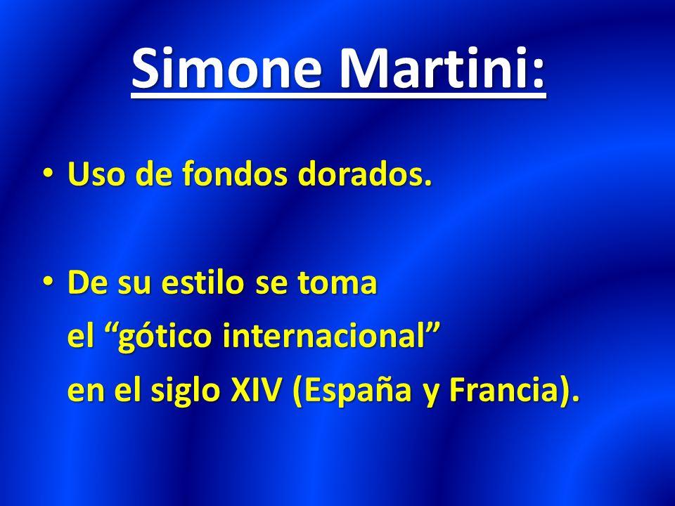 Simone Martini: Uso de fondos dorados.Uso de fondos dorados.