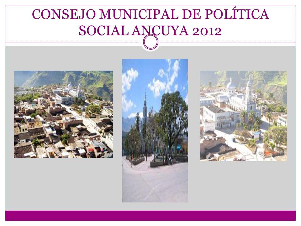 CONSEJO MUNICIPAL DE POLÍTICA SOCIAL ANCUYA 2012