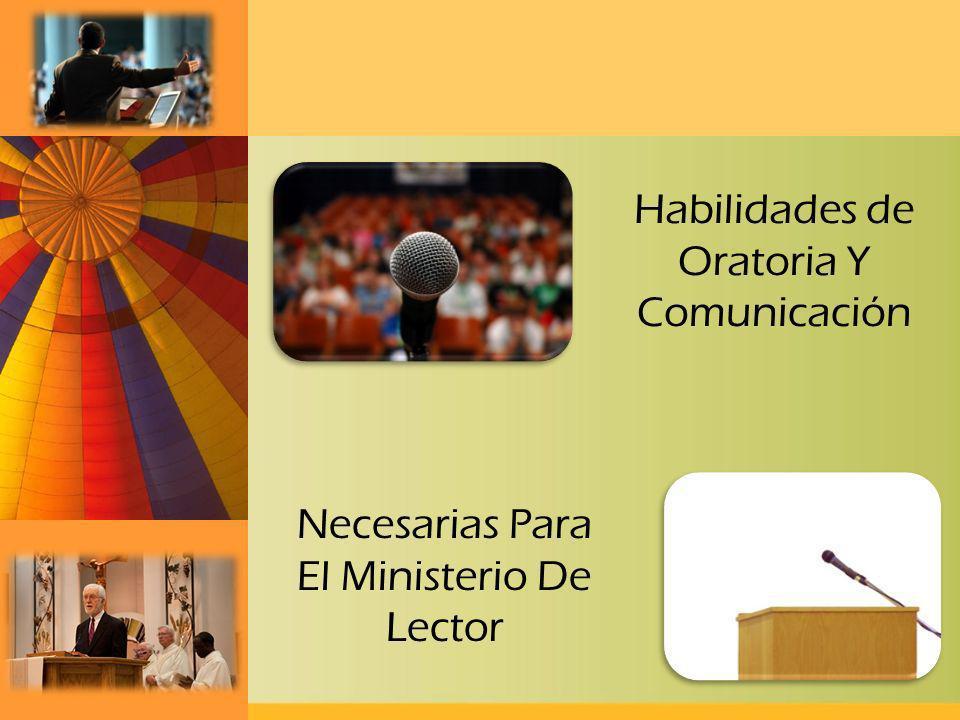 Habilidades de Oratoria Y Comunicación Necesarias Para El Ministerio De Lector