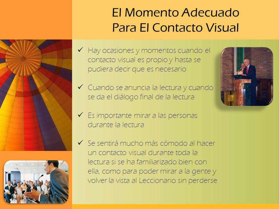 El Momento Adecuado Para El Contacto Visual Hay ocasiones y momentos cuando el contacto visual es propio y hasta se pudiera decir que es necesario Cua