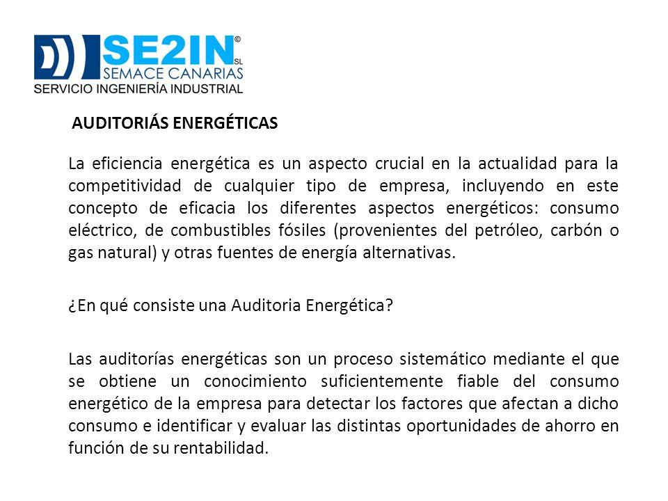 AUDITORIÁS ENERGÉTICAS La eficiencia energética es un aspecto crucial en la actualidad para la competitividad de cualquier tipo de empresa, incluyendo