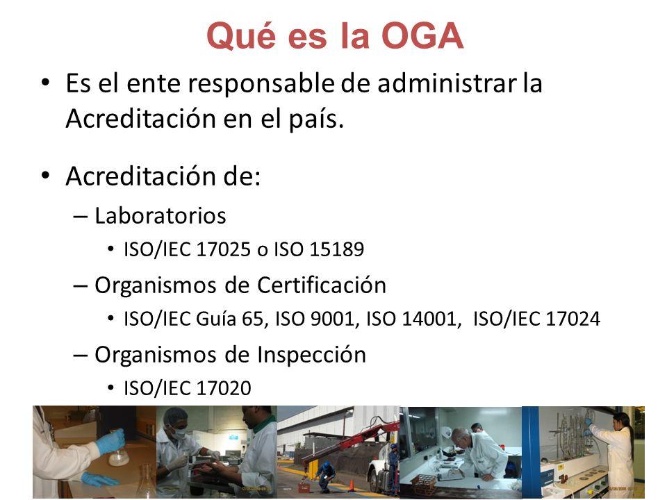 Qué es la OGA Es el ente responsable de administrar la Acreditación en el país.