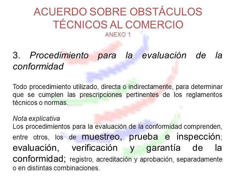 ACUERDO SOBRE OBSTÁCULOS TÉCNICOS AL COMERCIO ANEXO 1 3.