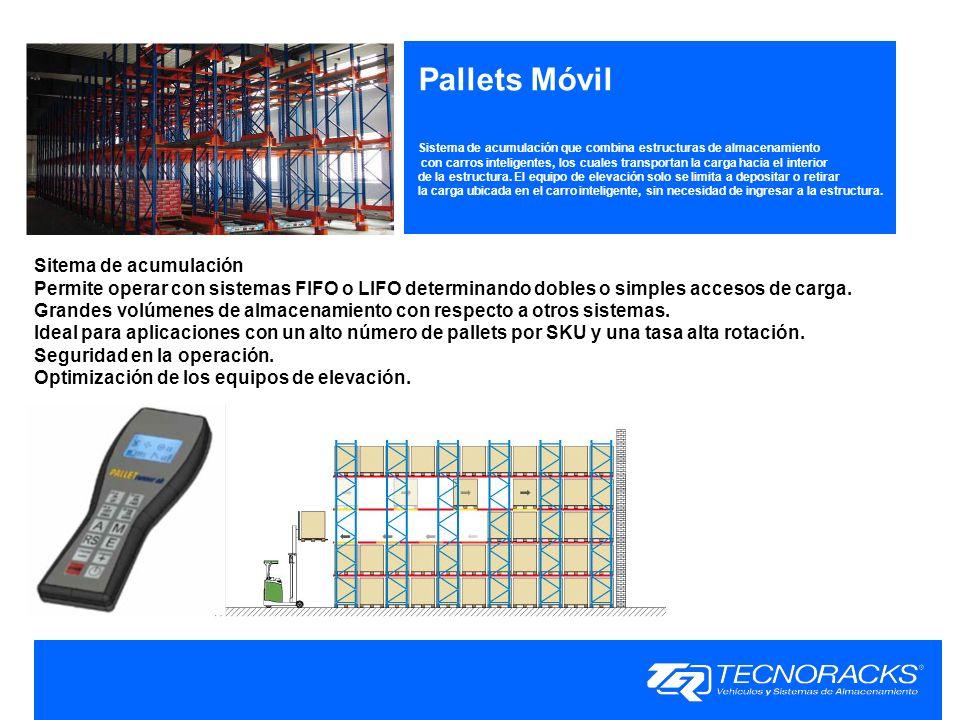 Pallets Móvil Sistema de acumulación que combina estructuras de almacenamiento con carros inteligentes, los cuales transportan la carga hacia el inter
