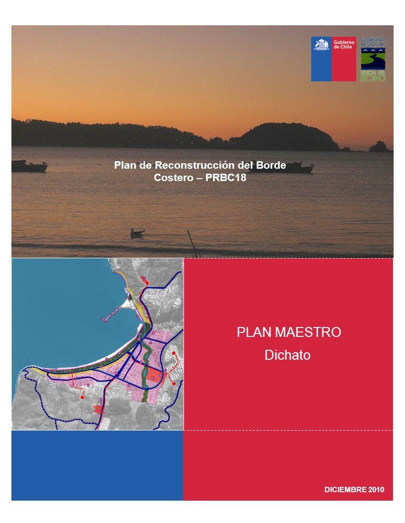Plan de Reconstrucción del Borde Costero – PRBC18 PLAN MAESTRO Dichato DICIEMBRE 2010