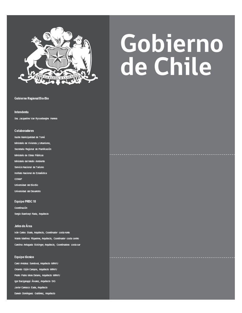 Plan de Reconstrucción del Borde Costero Gobierno Regional Bio-Bio Intendenta Sra. Jacqueline Van Rysselberghe Herrera Colaboradores Ilustre Municipal