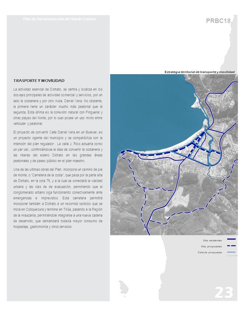 PRBC18 23 Plan de Reconstrucción del Borde Costero TRASPORTE Y MOVILIDAD La actividad esencial de Dichato, se centra y localiza en los dos ejes princi