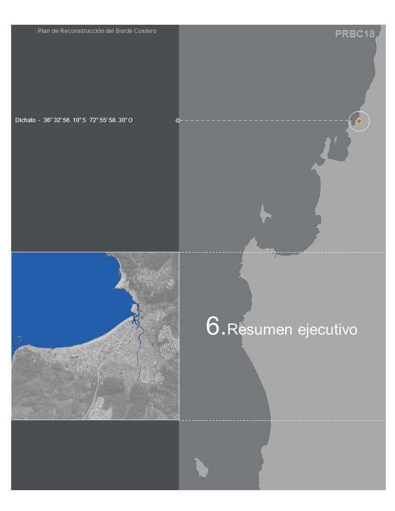 PRBC18 Plan de Reconstrucción del Borde Costero 6. Resumen ejecutivo Dichato - 36 32' 56. 10 S 72 55' 58. 30 O