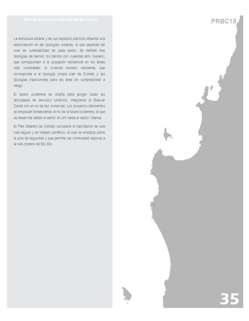 PRBC18 35 Plan de Reconstrucción del Borde Costero La estructura urbana y de sus espacios públicos refuerza una sectorización en las tipologías urbana