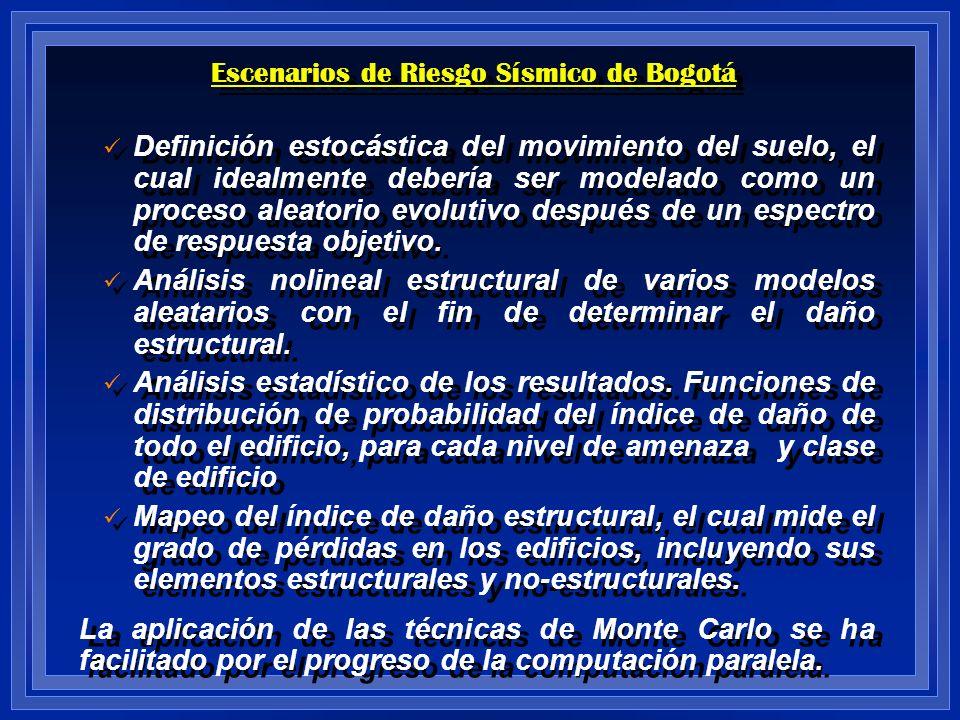 Escenarios de Riesgo Sísmico de Bogotá Definición estocástica del movimiento del suelo, el cual idealmente debería ser modelado como un proceso aleato