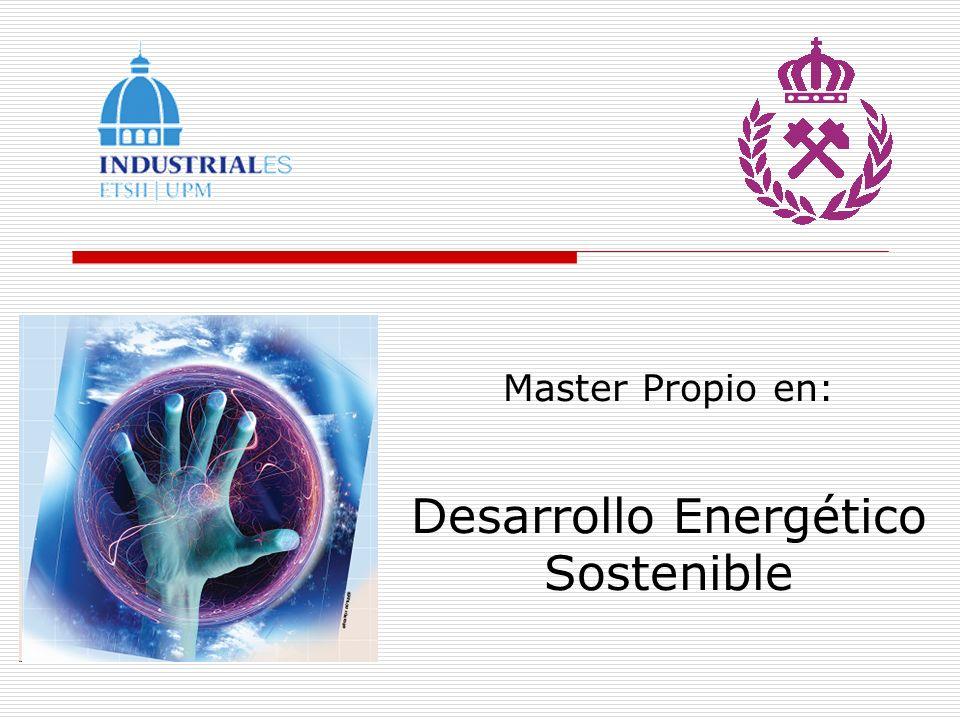 Master Propio en: Desarrollo Energético Sostenible