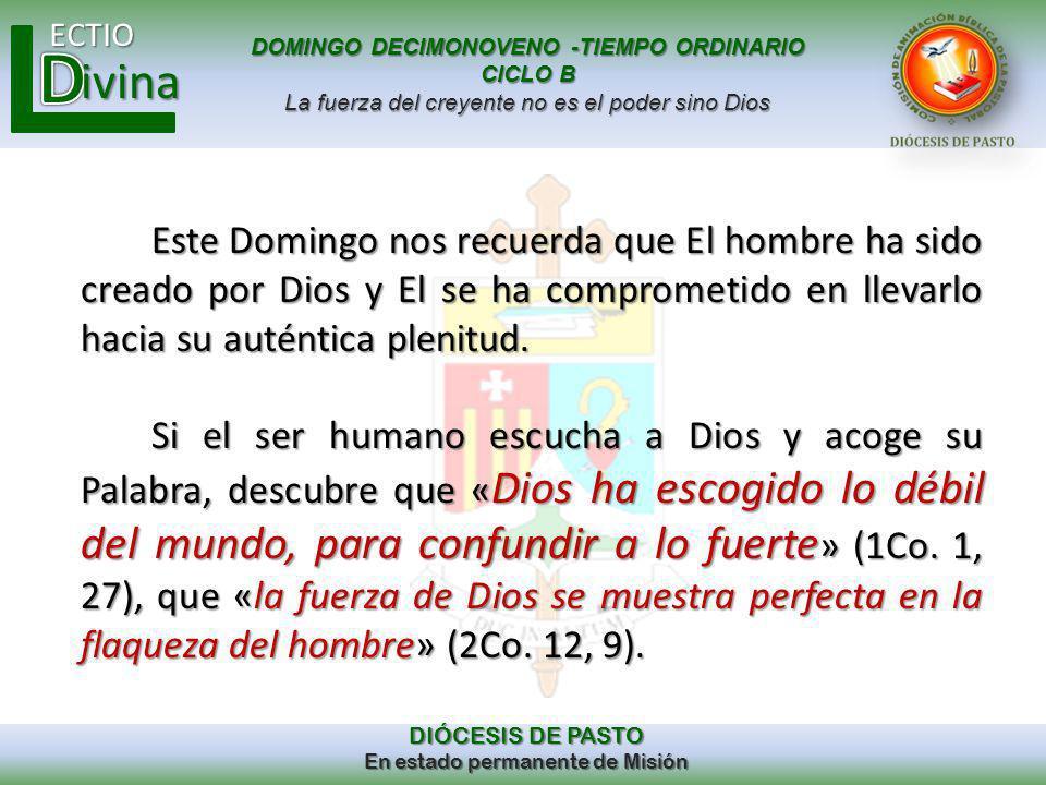DOMINGO DECIMONOVENO -TIEMPO ORDINARIO CICLO B La fuerza del creyente no es el poder sino Dios ECTIO DIÓCESIS DE PASTO En estado permanente de Misión ivina PREPARACION INVOCACIÓN AL ESPÍRITU SANTO