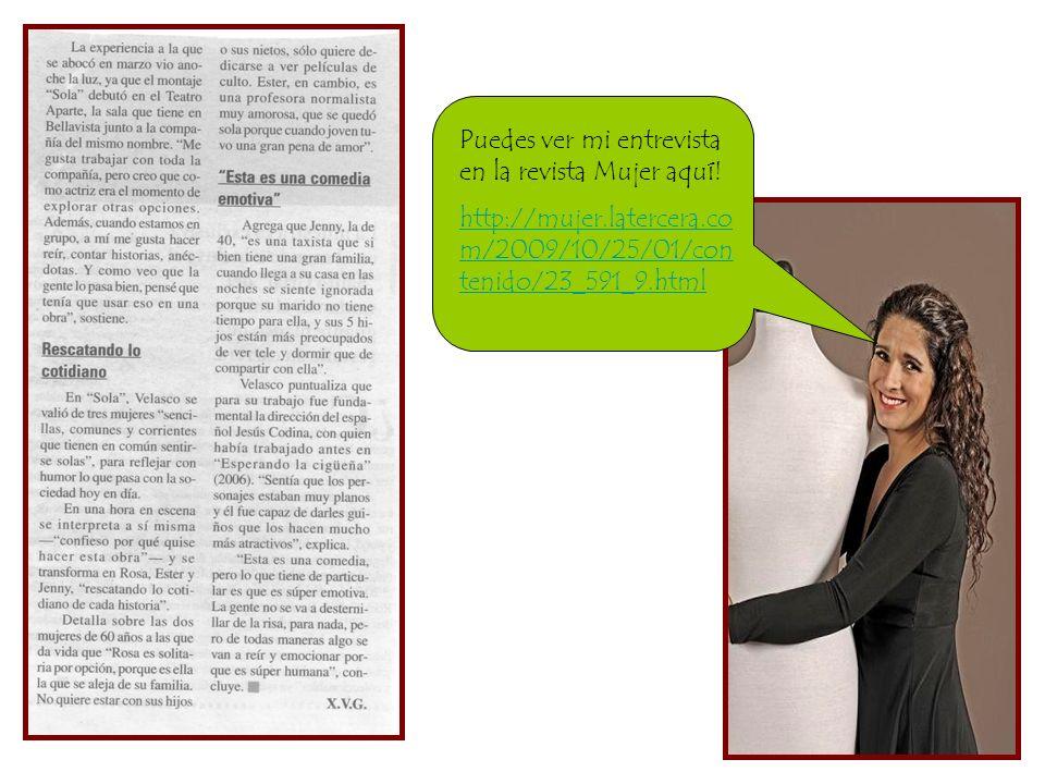 Puedes ver mi entrevista en la revista Mujer aquí! http://mujer.latercera.co m/2009/10/25/01/con tenido/23_591_9.html
