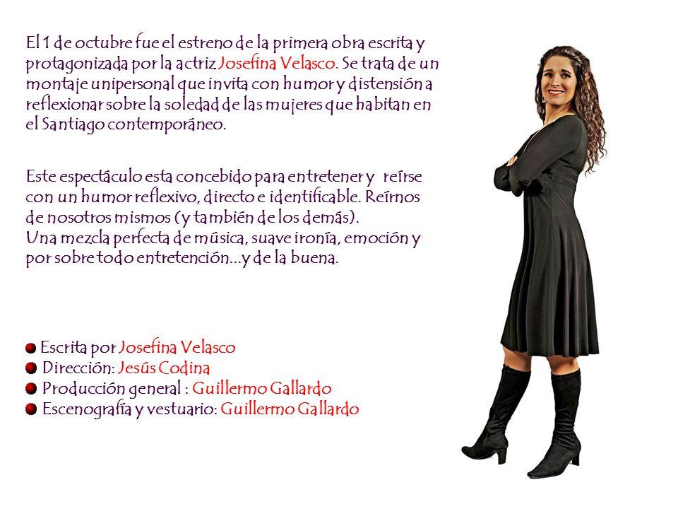 El 1 de octubre fue el estreno de la primera obra escrita y protagonizada por la actriz Josefina Velasco. Se trata de un montaje unipersonal que invit