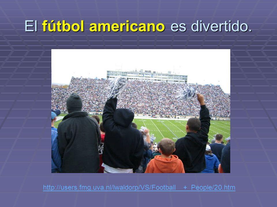 El fútbol americano es divertido. http://users.fmg.uva.nl/lwaldorp/VS/Football__+_People/20.htm