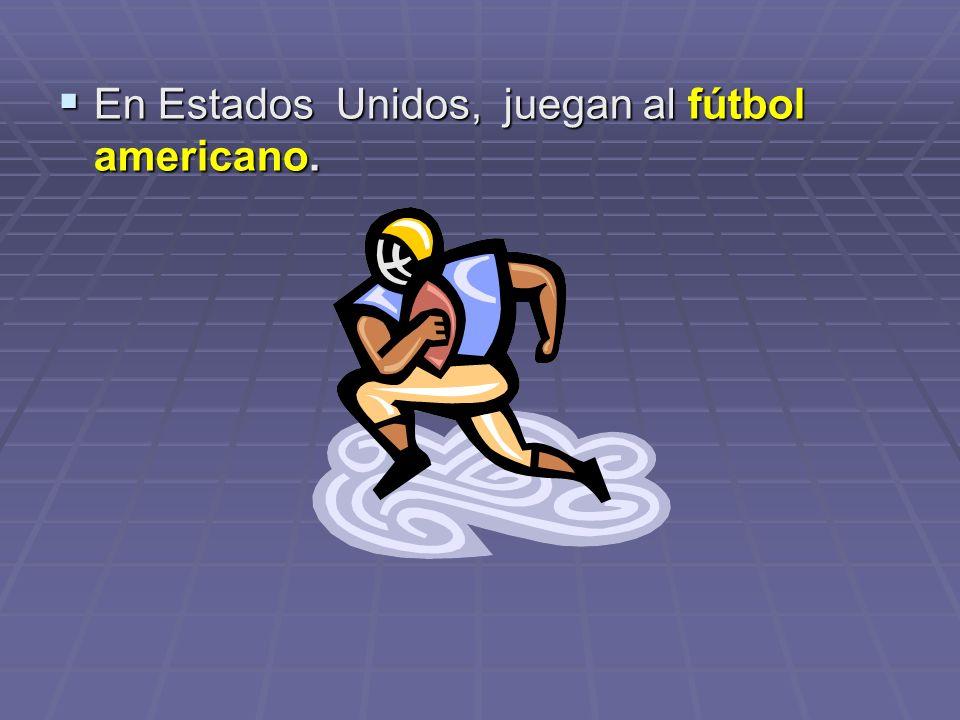 En Estados Unidos, juegan al fútbol americano. En Estados Unidos, juegan al fútbol americano.